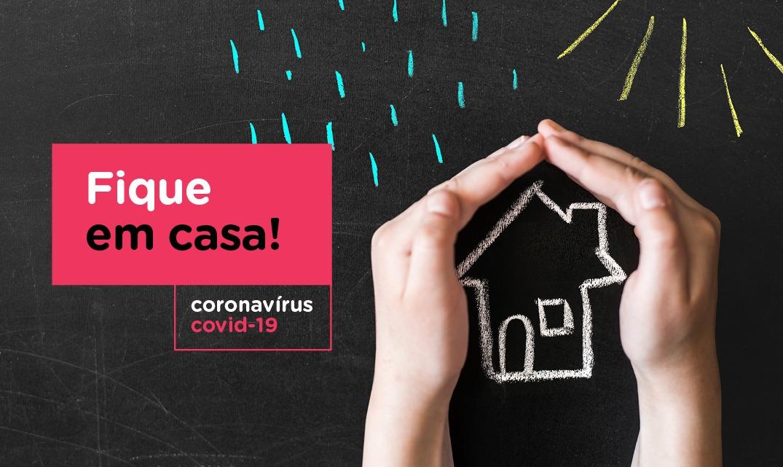 Fique em casa! Faça a sua parte no esforço coletivo de diminuir os impactos  do coronavírus. · Instituto Escolhas
